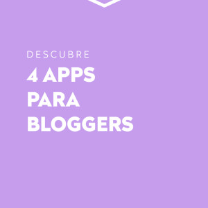 4 Apps para bloggers