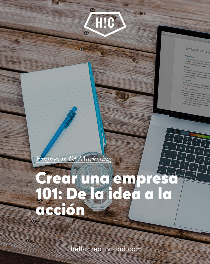 Crear una empresa 101: De la idea a la acción