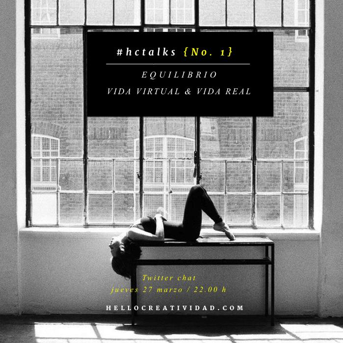 HC TALKS - Hello Creatividad - Equilibrio Vida Real - Vida Virtual