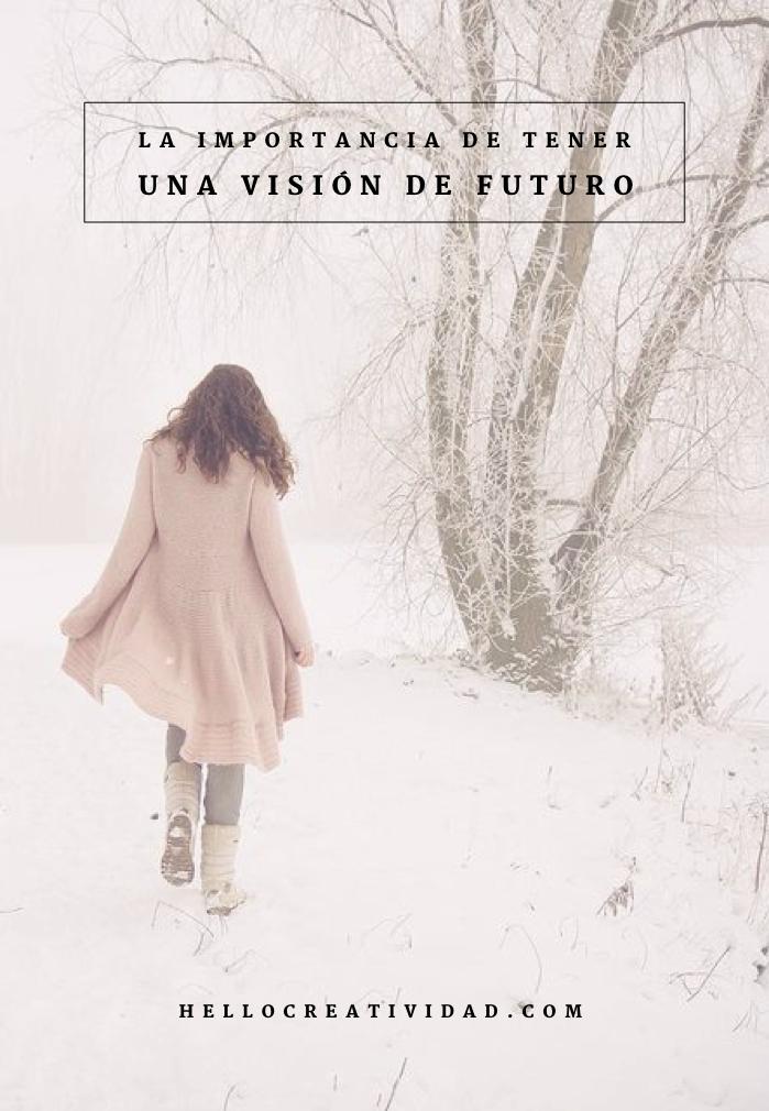 Emprendedores - Tener visión de futuro - Hello! Creatividad by Nuria Pérez