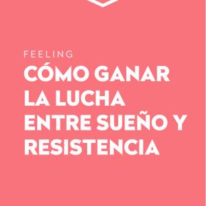 Cómo ganar en la lucha entre sueño y resistencia