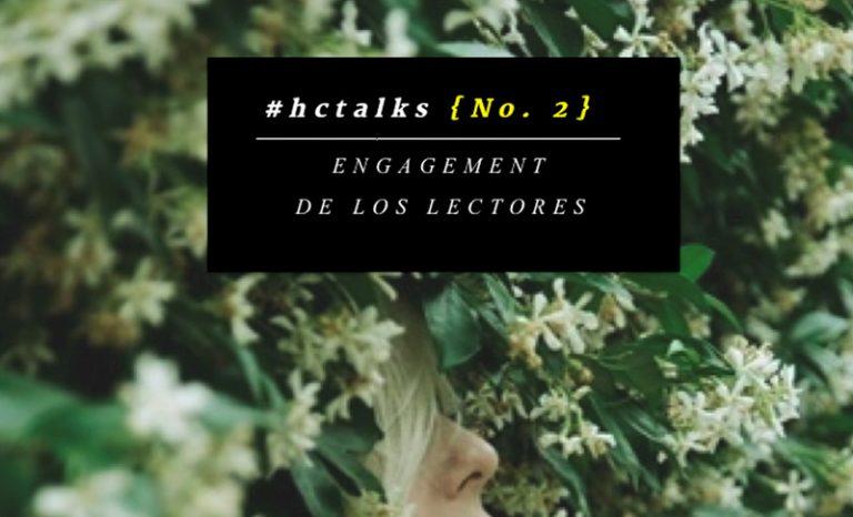 Imagen portada #HCTalks Nº 2: Engagement de los lectores