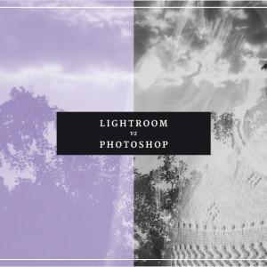 Lightroom vs Photoshop