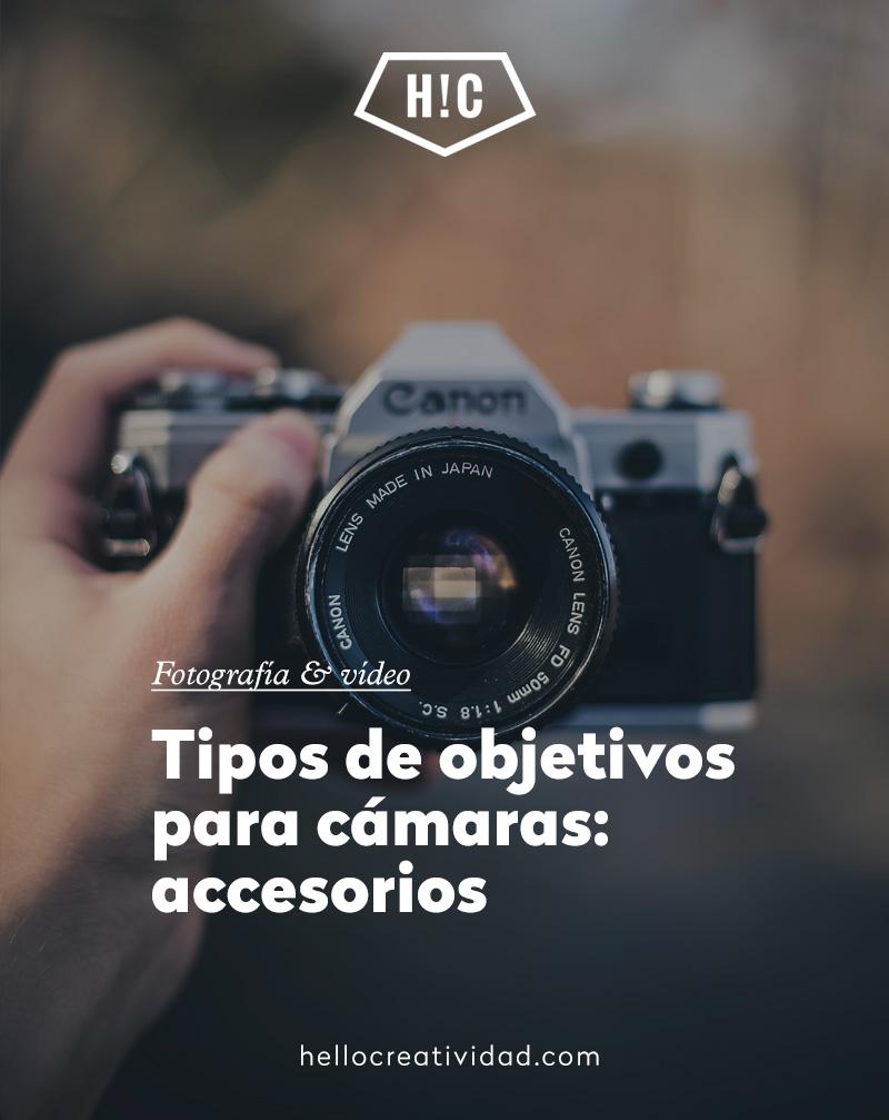 Tipos de Objetivos para cámaras: Accesorios