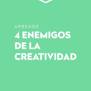4 enemigos de la Creatividad