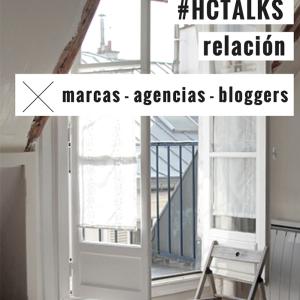 #hctalks Nº 3: Relación marcas – agencias – bloggers