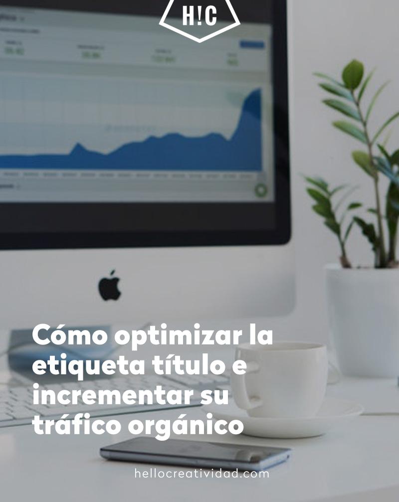 Cómo optimizar la etiqueta título e incrementar su tráfico orgánico