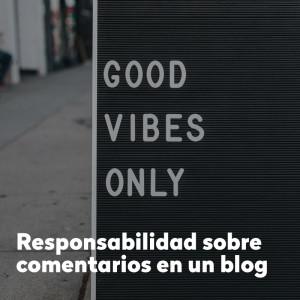 Responsabilidad sobre comentarios en un blog