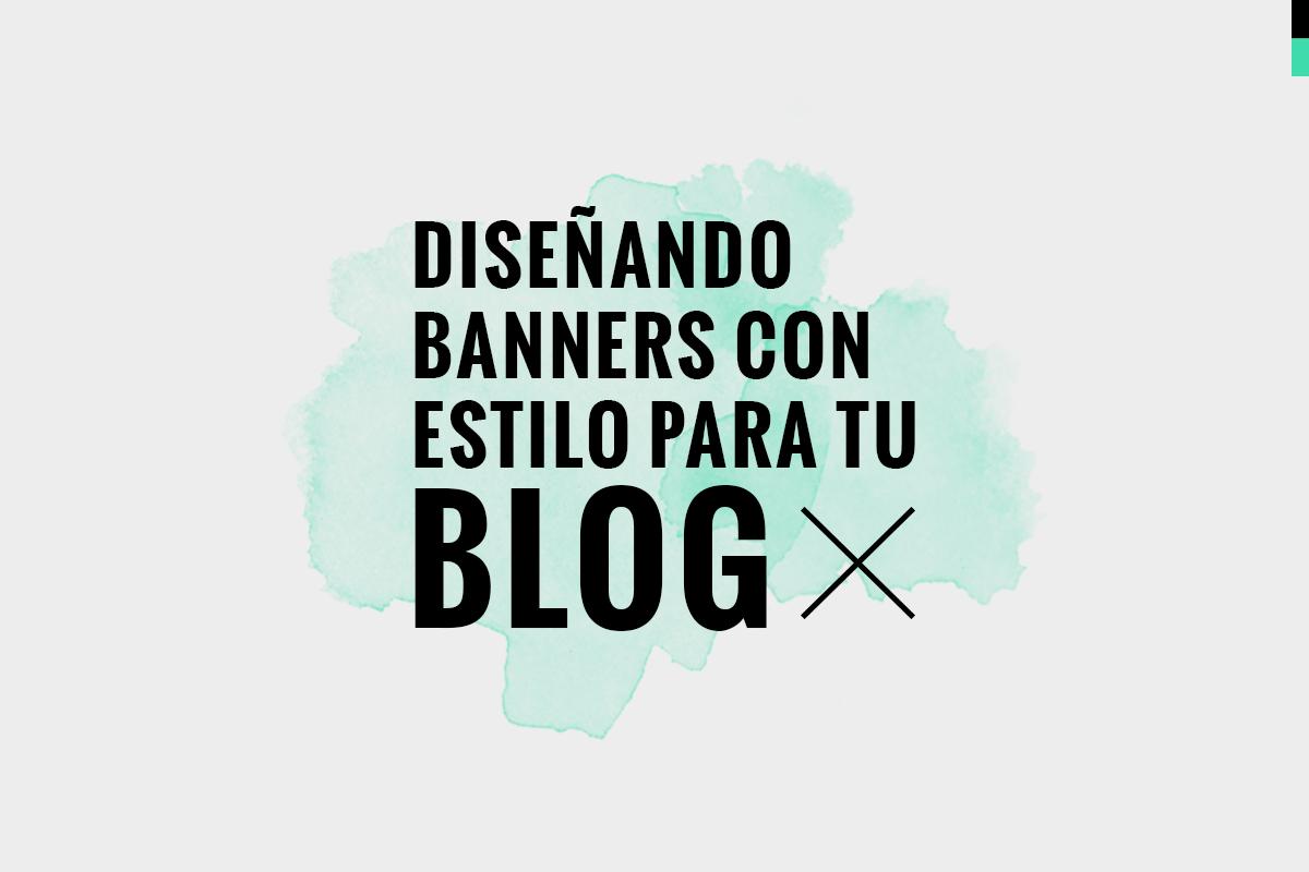 Diseñando banners con estilo para tu blog