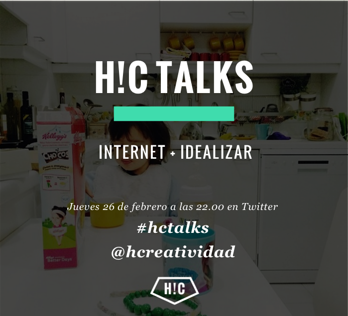 #hctalks: Internet + idealizar