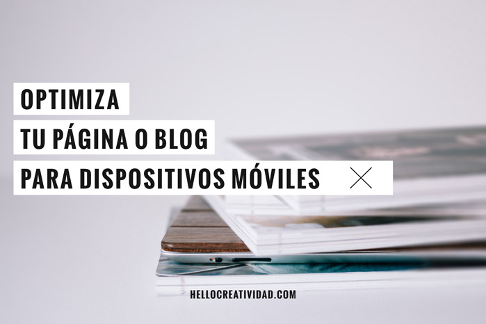 hellocreatividad-optimiza-pagina-blog-dispositivos-moviles