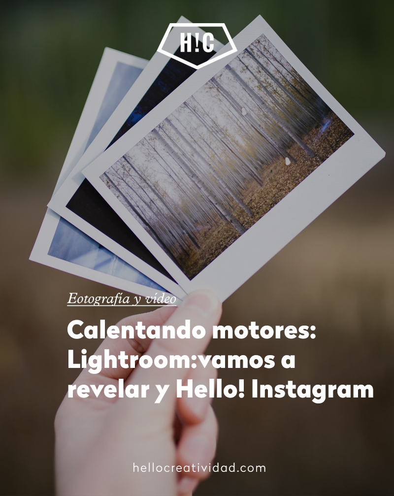 Lightroom: Vamos a Revelar y Hello! Instagram