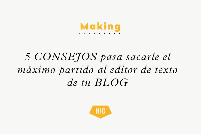 5 consejos pasa sacarle el máximo partido al editor de texto de tu blog