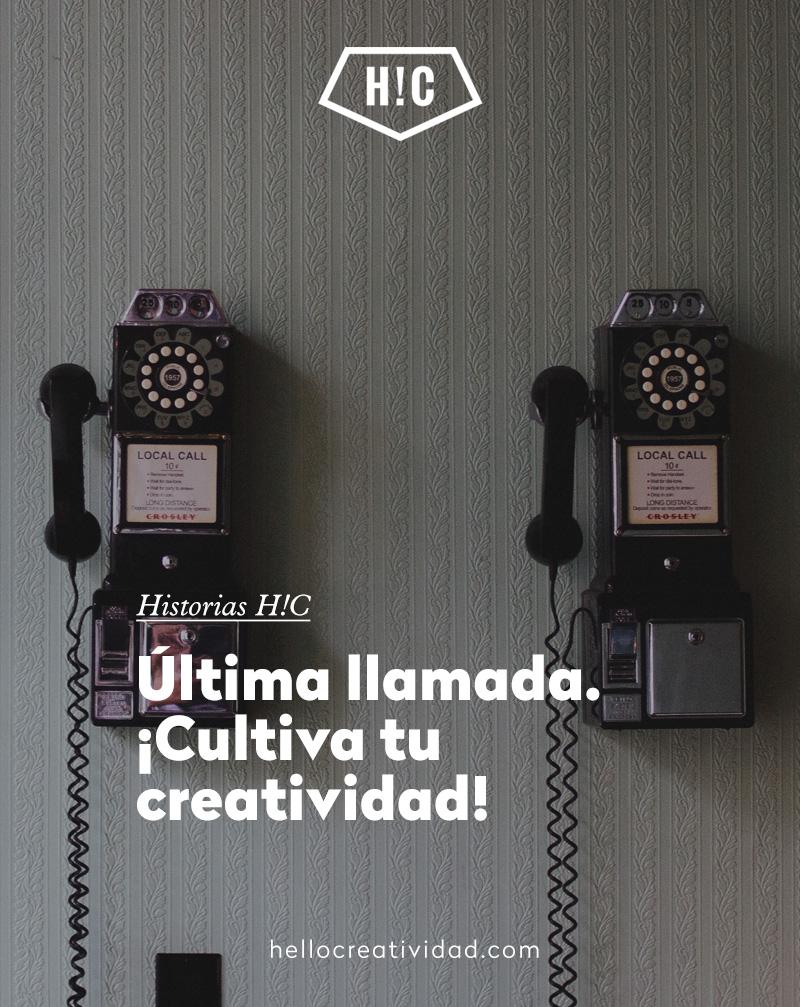 Última llamada. ¡Cultiva tu creatividad!