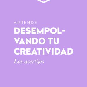 DESEMPOLVANDO TU CREATIVIDAD #3. LOS ACERTIJOS