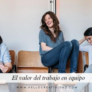 El valor del trabajo en equipo: Hello! Creatividad