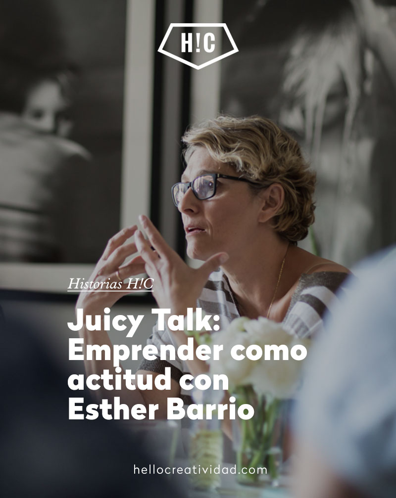 Juicy Talks: Emprender como actitud con Esther Barrio