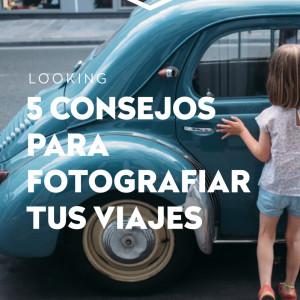 Consejos para mejorar tu fotografía de viajes