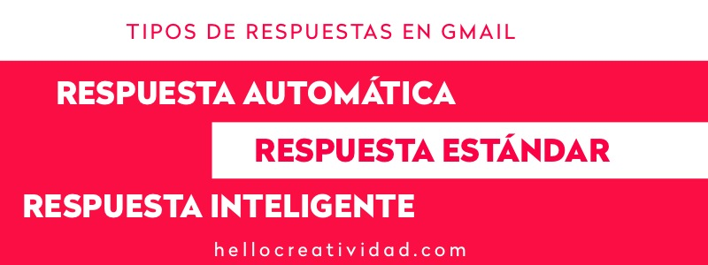 RESPUESTA AUTOMATICA GMAIL TIPOS DE RESPUESTA