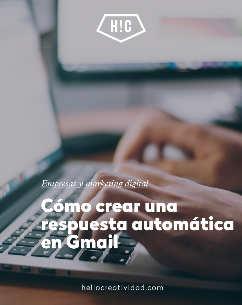 Cómo crear una respuesta automática en Gmail