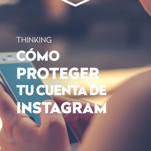 Cómo proteger tu cuenta de Instagram