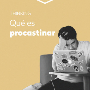 Qué es procrastinar y trucos para dejar de procrastinar