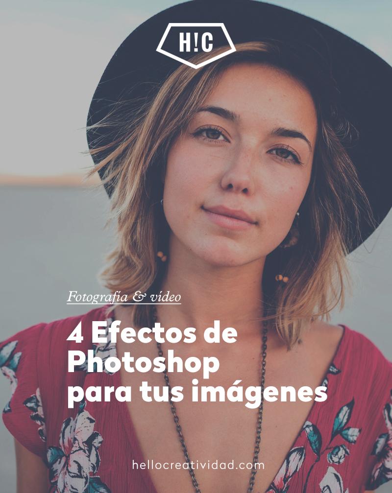 4 Efectos de Photoshop para tus imágenes