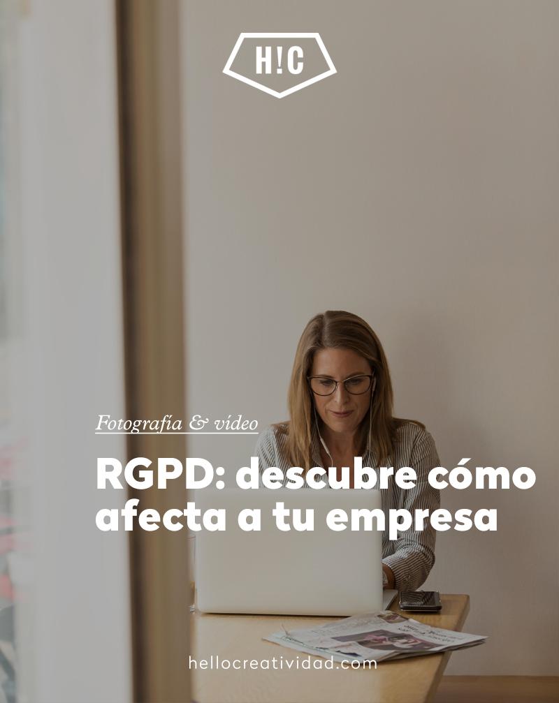 RGPD: descubre cómo afecta a tu empresa