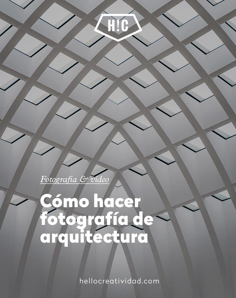 Cómo hacer fotografía de arquitectura