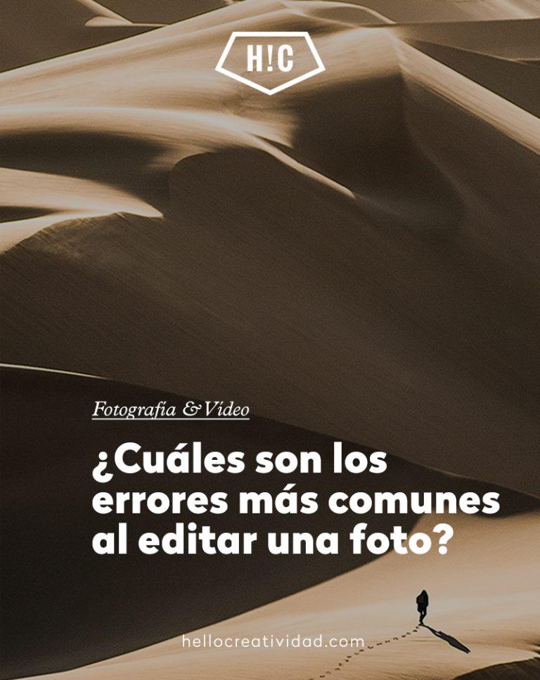 Imagen portada ¿Cuáles son los errores más comunes al editar una foto?