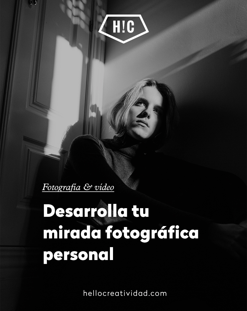 Desarrolla tu mirada fotográfica personal