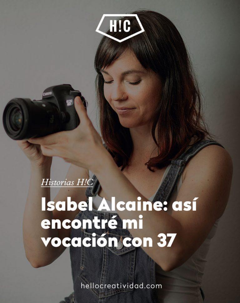 Imagen portada Isabel Alcaine: así encontré mi vocación a los 37