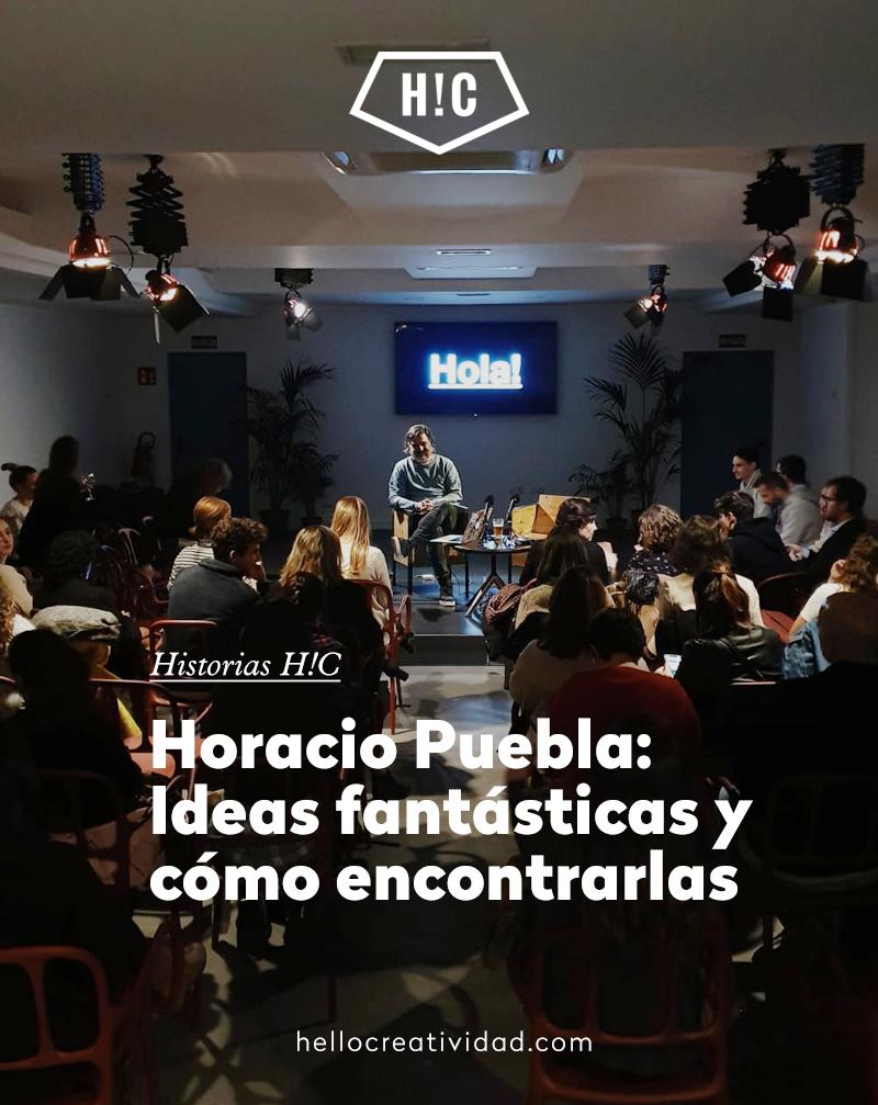 Chacho Puebla: Ideas fantásticas y cómo encontrarlas