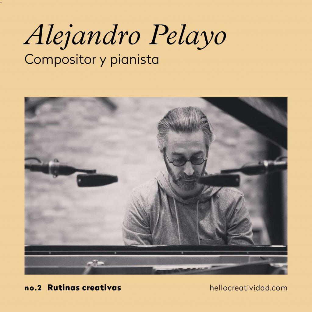 Alejandro Pelayo_rutinas creativas