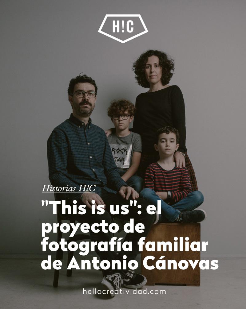 """""""This is us"""": el proyecto de fotografía familiar de Antonio Cánovas"""