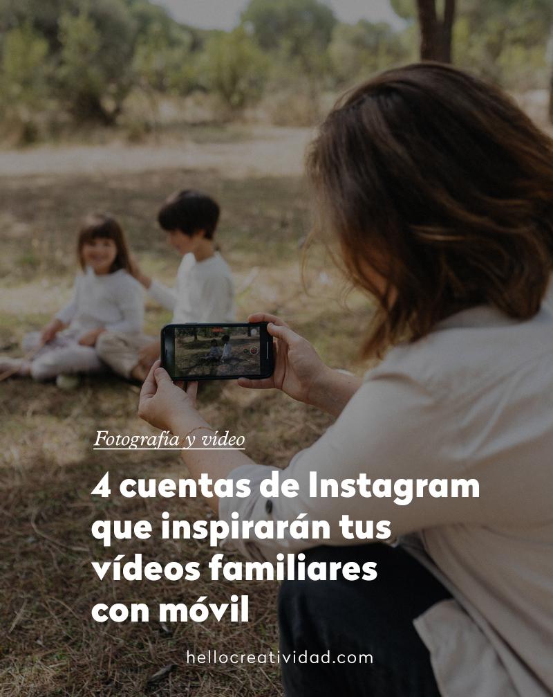 Cuentas de Instagram que inspirarán tus vídeos familiares con móvil
