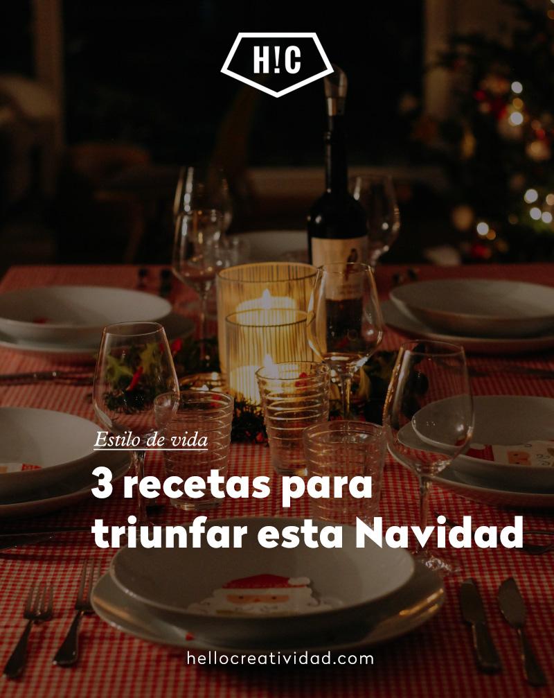 3 recetas para triunfar esta Navidad